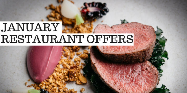 January Restaurant Offers 2018