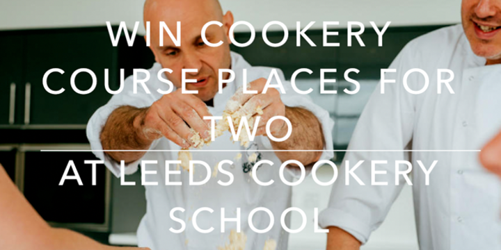Win Two Tickets to Leeds Cookery School