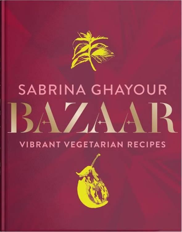 Bazaar Sabrina Ghayour best cookbooks right now