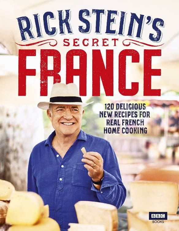 rick stein secret france best cookbooks right now